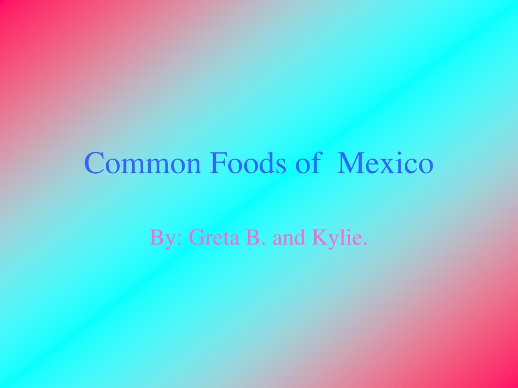 common foods of mexico l.