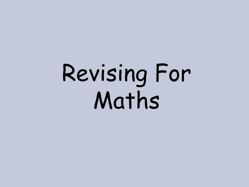 revising for maths l.