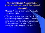 what does source a suggest about american attitudes towards immigrants 4 marks
