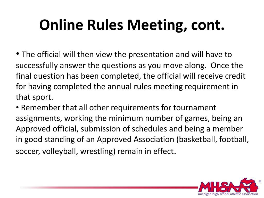 Online Rules Meeting, cont.