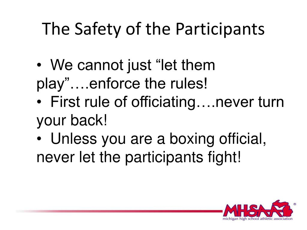 The Safety of the Participants