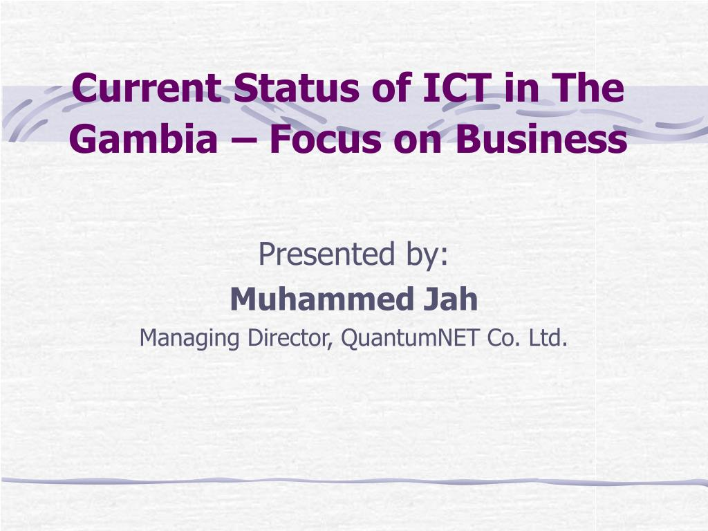 current status of ict in the gambia focus on business l.