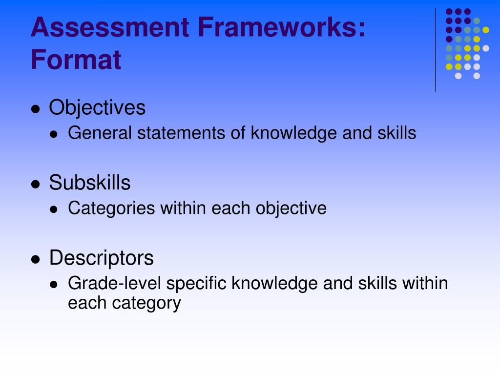 Assessment Frameworks: Format