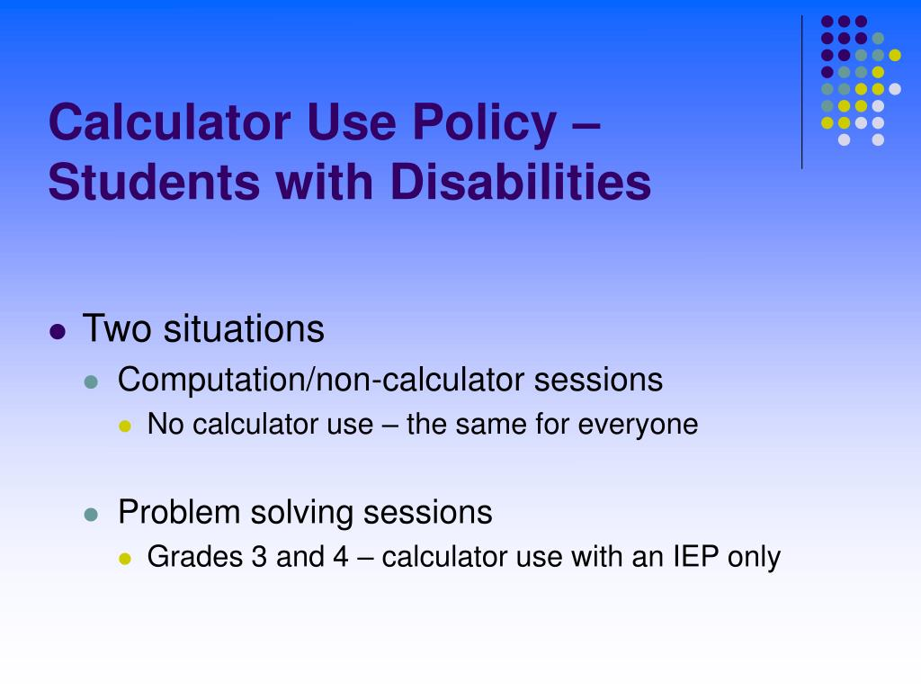 Calculator Use Policy – Students with Disabilities