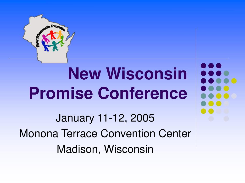 new wisconsin promise conference l.