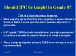 should ipc be taught in grade 8