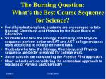 the burning question what s the best course sequence for science