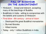 fall of buddhism on the subcontinent