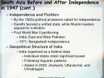 south asia before and after independence in 1947 cont