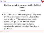 hedging uratuje tegoroczny bud et polskiej miedzi parkiet