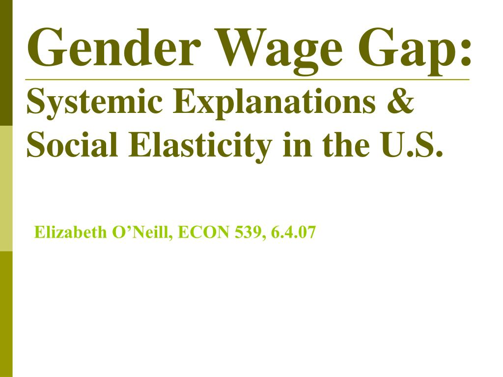 gender wage gap systemic explanations social elasticity in the u s l.