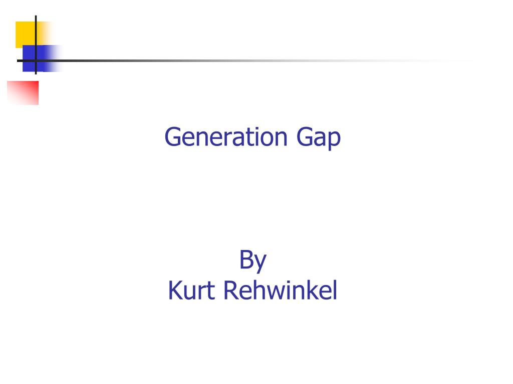 generation gap by kurt rehwinkel l.