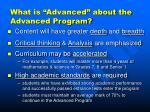 what is advanced about the advanced program