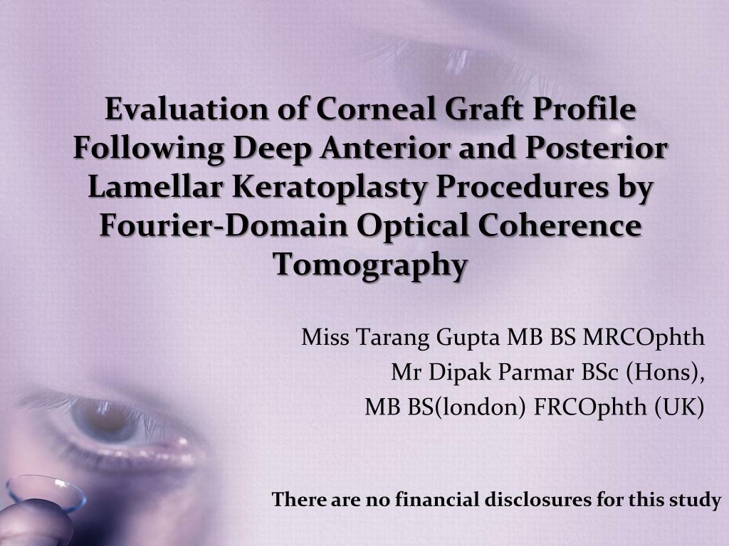 Evaluation of Corneal Graft Profile Following Deep Anterior and Posterior Lamellar