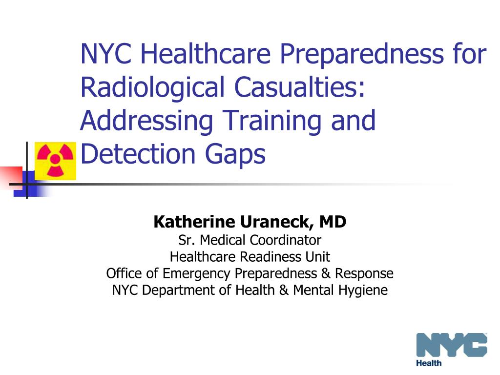 nyc healthcare preparedness for radiological casualties addressing training and detection gaps l.