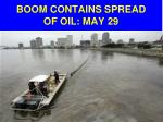boom contains spread of oil may 29
