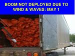 boom not deployed due to wind waves may 1