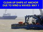 clean up ships at anchor due to wind waves may 1