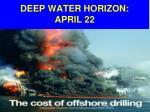 deep water horizon april 22