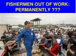 fishermen out of work permanently