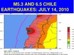 m5 3 and 6 5 chile earthquakes july 14 2010