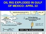 oil rig exploded in gulf of mexico april 22