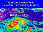 tropical storm alex landfall at belize june 26