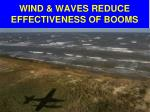 wind waves reduce effectiveness of booms