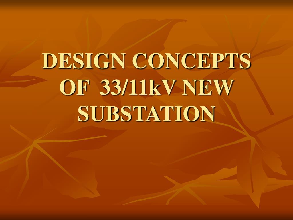 design concepts of 33 11kv new substation l.