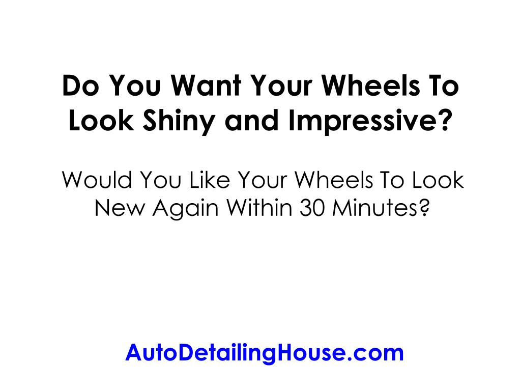 do you want your wheels to look shiny and impressive l.