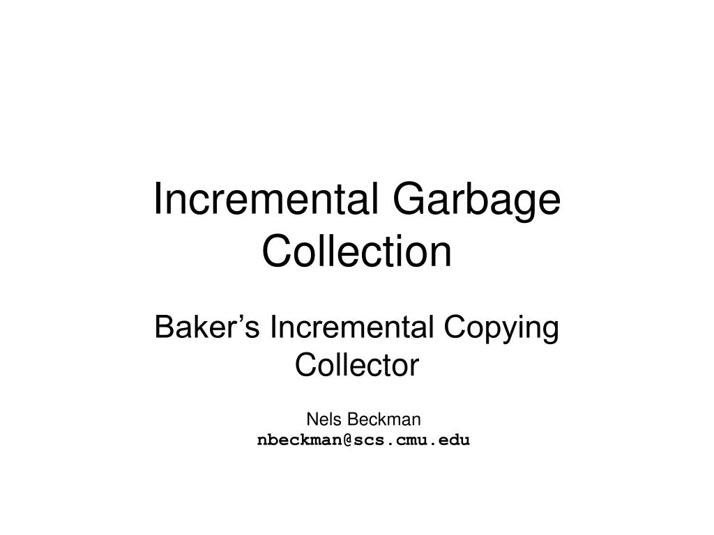 incremental garbage collection l.