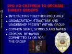 spo 3 criteria to decribe threat groups