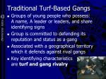 traditional turf based gangs