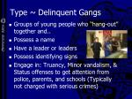 type delinquent gangs