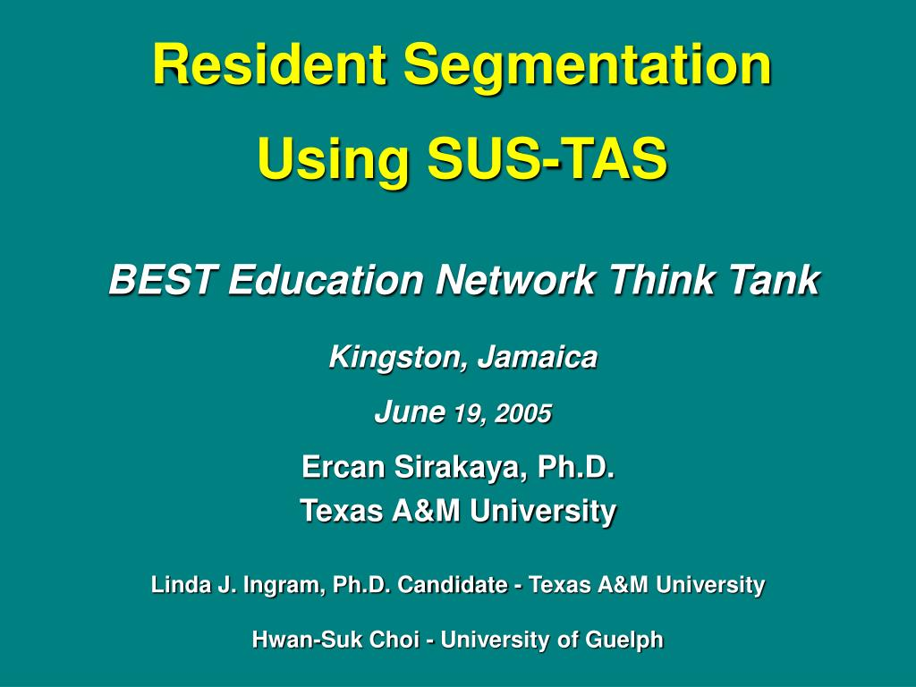 resident segmentation using sus tas best education network think tank kingston jamaica june 19 2005 l.