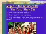 people in the rainforest the food they eat