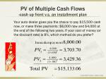 pv of multiple cash flows cash up front v s an installment plan