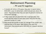 retirement planning pv and fv together