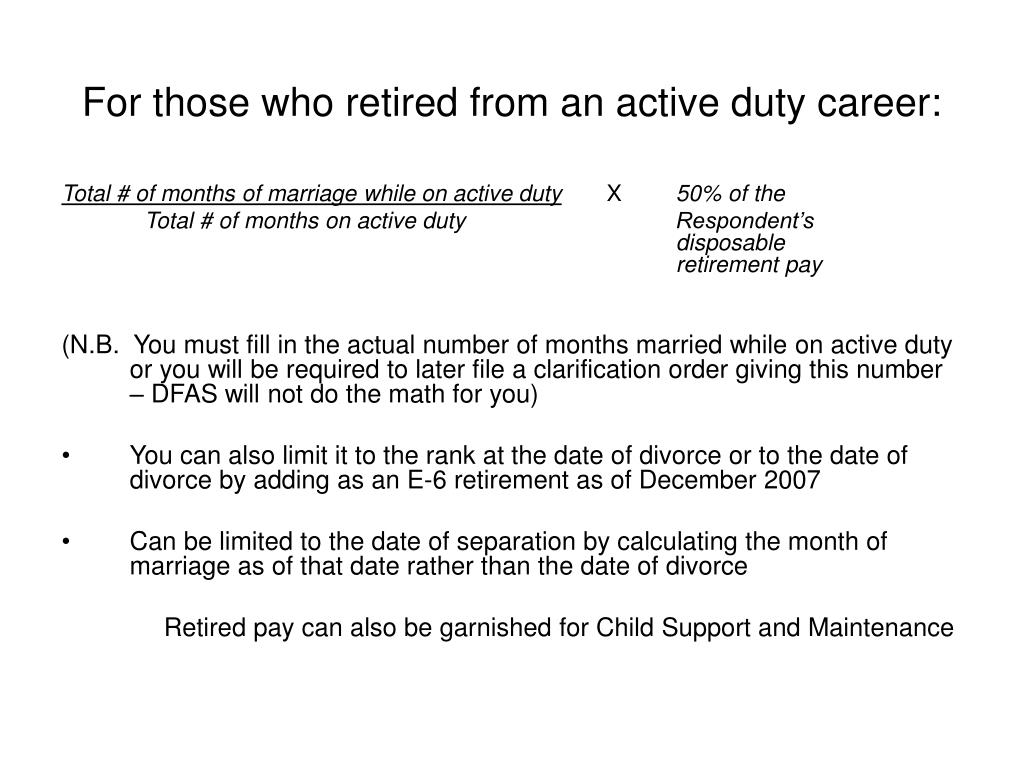 For those who retired from an active duty career:
