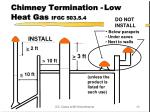 chimney termination low heat gas ifgc 503 5 4