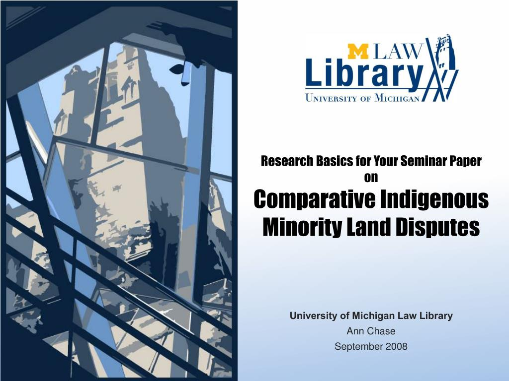 research basics for your seminar paper on comparative indigenous minority land disputes l.