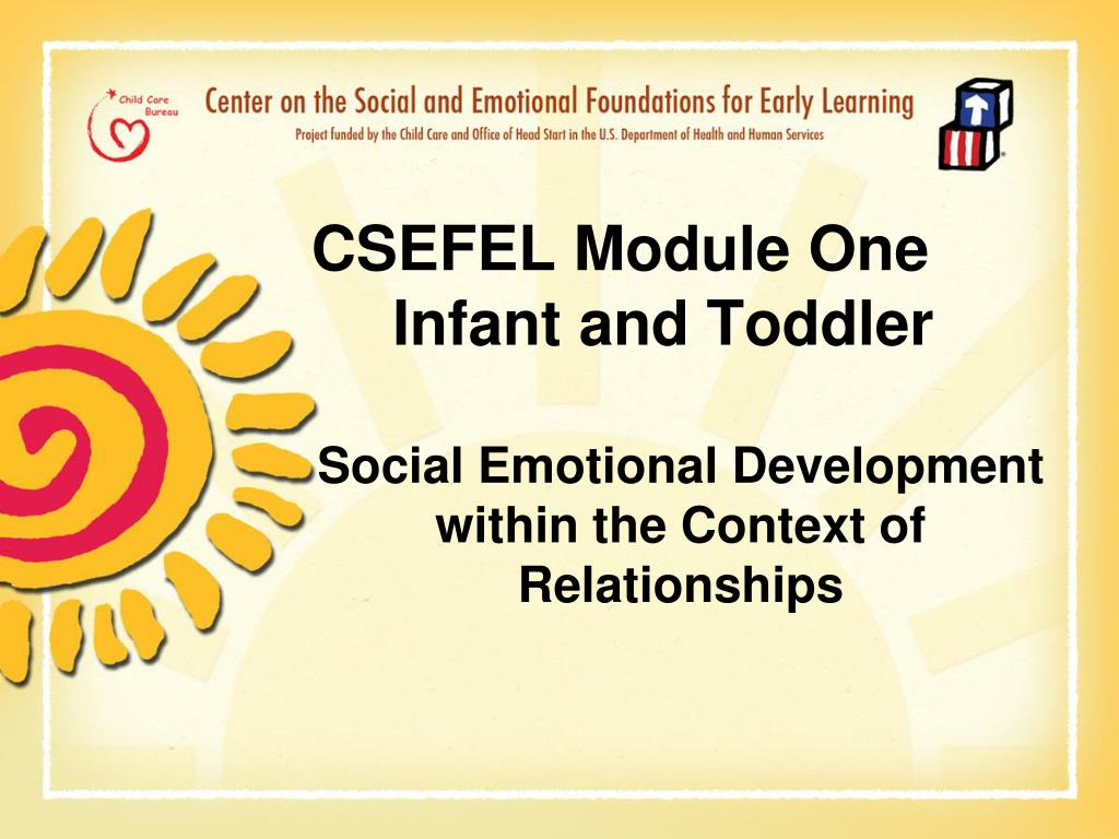 csefel module one infant and toddler l.
