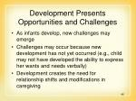 development presents opportunities and challenges