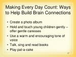 making every day count ways to help build brain connections