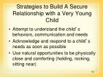 strategies to build a secure relationship with a very young child