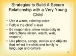strategies to build a secure relationship with a very young child91