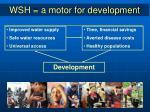 wsh a motor for development