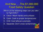 and now the 1 000 000 food safety question
