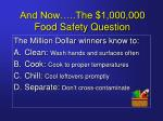and now the 1 000 000 food safety question31