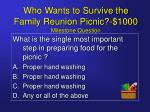 who wants to survive the family reunion picnic 1000 milestone question